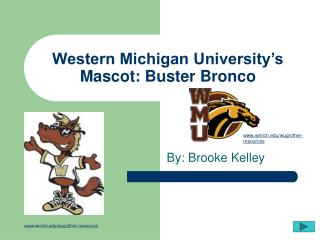 Western Michigan University s Mascot: Buster Bronco