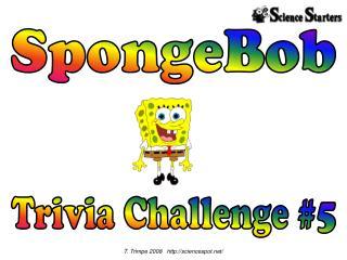 Trivia Challenge #5