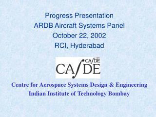 Progress Presentation ARDB Aircraft Systems Panel October 22, 2002 RCI, Hyderabad