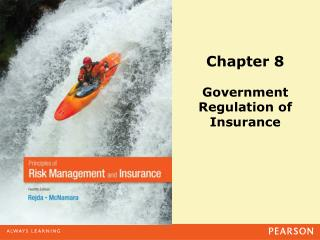 Chapter 8 Government Regulation of Insurance