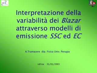 Interpretazione della variabilità dei  Blazar  attraverso modelli di emissione  SSC  ed  EC