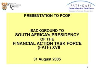 PRESENTATION TO PCOF BACKGROUND TO SOUTH AFRICA's PRESIDENCY  OF THE
