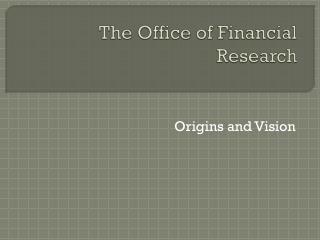 The Office of Financial Research