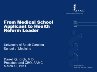 Darrell G. Kirch, M.D. President and CEO, AAMC March 16, 2011