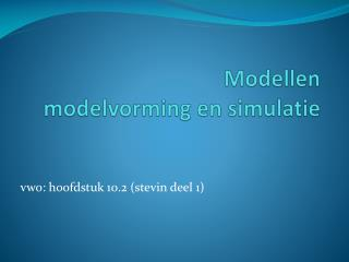 Modellen modelvorming en simulatie