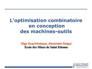 L'optimisation combinatoire  en conception  des machines-outils