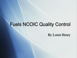Fuels NCOIC Quality Control