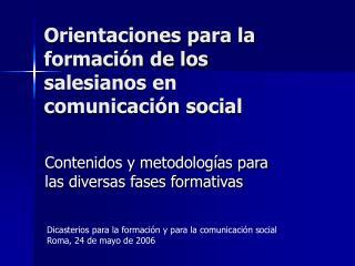 Orientaciones para la formación de los salesianos en comunicación social