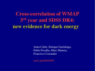 Cross-correlation of WMAP 3 rd  year and SDSS DR4: new evidence for dark energy