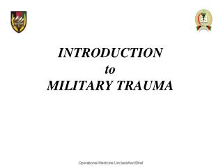 INTRODUCTION to MILITARY TRAUMA