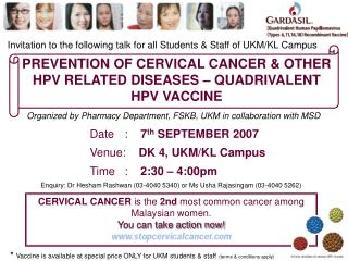 CERVICAL CANCER  is the  2nd  most common cancer among Malaysian women. You can take action now!