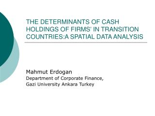 THE  DETERMINANTS OF CASH HOLDINGS OF FIRMS' IN TRANSITION COUNTRIES:A SPATIAL DATA ANALYSIS