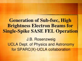 Generation of Sub-fsec, High Brightness Electron Beams for Single-Spike SASE FEL Operation