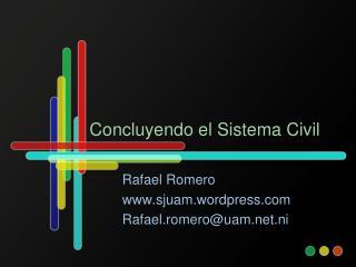 Concluyendo  el  Sistema  Civil