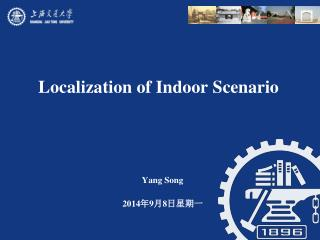 Localization of Indoor Scenario