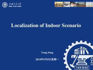 Localization of Indoor Scenario