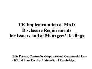 UK Implementation of MAD Disclosure Requirements for Issuers and of Managers� Dealings