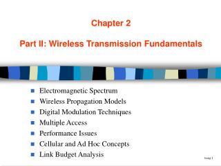 Chapter 2 Part II: Wireless Transmission Fundamentals