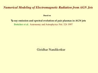 Numerical Modeling of Electromagnetic Radiation from AGN Jets