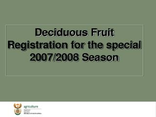 Deciduous Fruit Registration for the special 2007/2008 Season