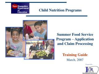 Summer Food Service   Program – Application and Claim Processing  Training Guide March, 2007