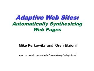 Adaptive Web Sites: Automatically Synthesizing  Web Pages