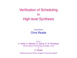 Verification of Scheduling in High-level Synthesis Presented by Chris Reade Authors