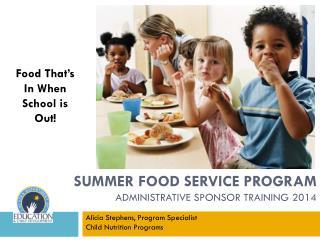 Summer Food Service Program Administrative Sponsor Training 2014
