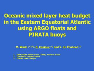 Oceanic mixed layer heat budget  in the Eastern Equatorial Atlantic using ARGO floats and