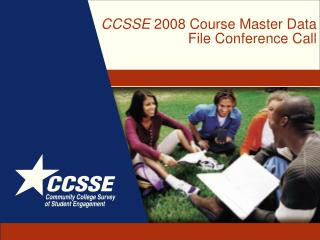 CCSSE  2008 Course Master Data File Conference Call