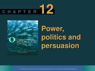 Power, politics and persuasion