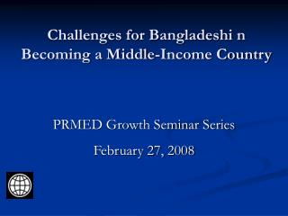 Challenges for Bangladeshi n Becoming a Middle-Income Country