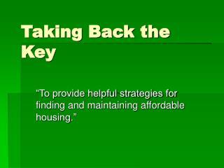 Taking Back the Key