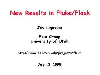 New Results in Fluke/Flask