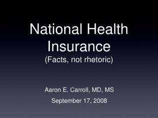 National Health Insurance (Facts, not rhetoric)