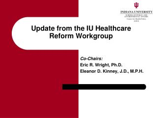 Update from the IU Healthcare Reform Workgroup