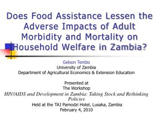 Gelson Tembo University of Zambia Department of Agricultural Economics & Extension Education