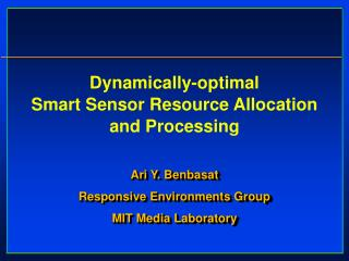 Dynamically-optimal  Smart Sensor Resource Allocation  and Processing