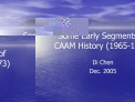 Some Early Segments of CAAM History 1965-1973