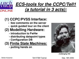 ECS-tools for the CCPC/Tell1 (a tutorial in 3 acts):