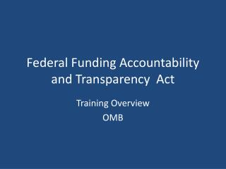 Federal Funding Accountability and Transparency  Act
