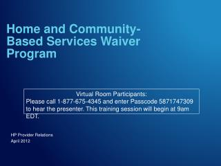 Home and Community- Based Services Waiver Program
