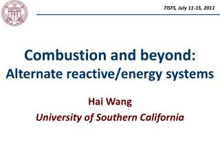 Combustion and beyond:  Alternate reactive/energy systems