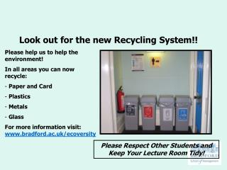 Look out for the new Recycling System