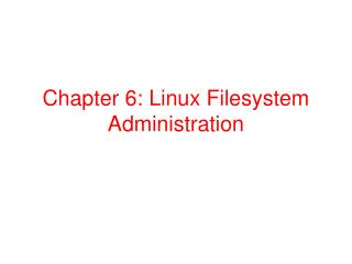 Chapter 6: Linux Filesystem Administration