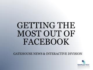 GATEHOUSE NEWS & INTERACTIVE DIVISION