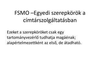 FSMO –Egyedi szerepkörök a címtárszolgáltatásban