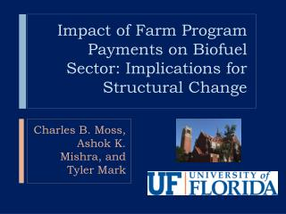 Impact of Farm Program Payments on  Biofuel  Sector: Implications for Structural Change