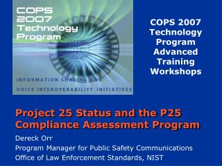 Project 25 Status and the P25 Compliance Assessment Program