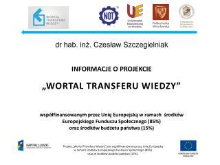 """Projekt """"Wortal Transferu Wiedzy"""" jest współfinansowany przez Unię Europejską"""